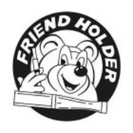 friend holder